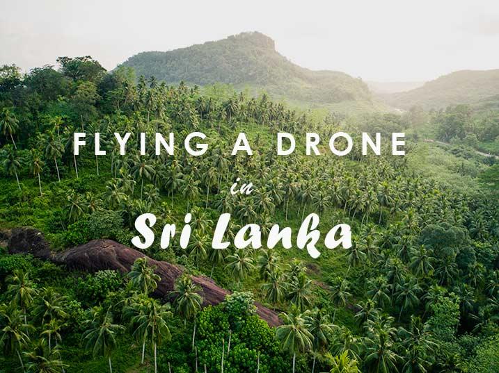 Flying a drone in Sri Lanka, Sri Lanka, Drone, Sri Lanka
